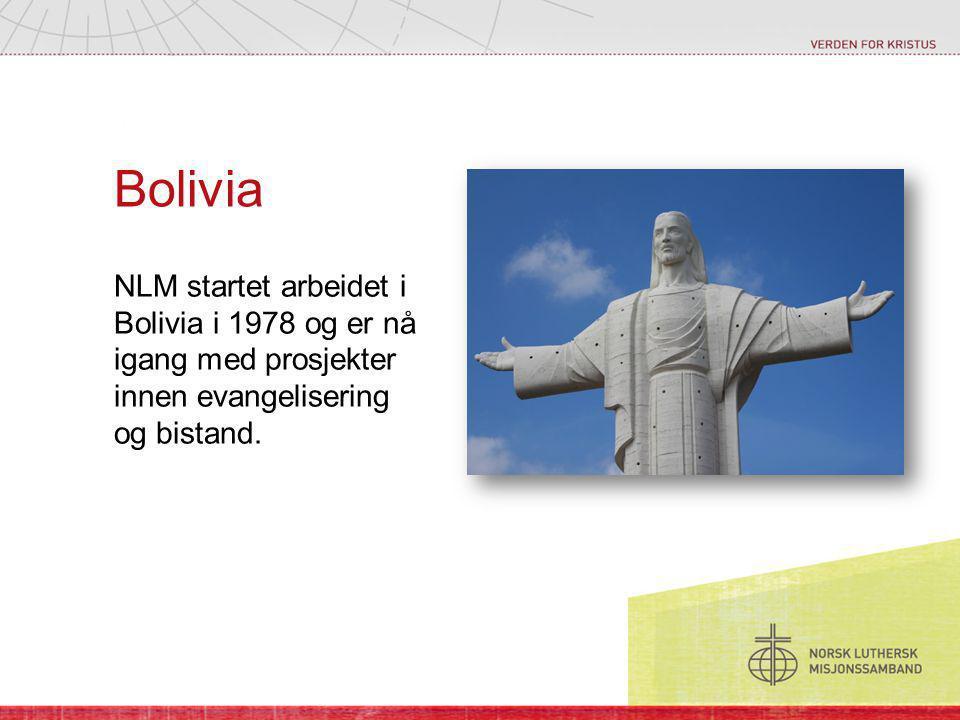 Bolivia NLM startet arbeidet i Bolivia i 1978 og er nå igang med prosjekter innen evangelisering og bistand.