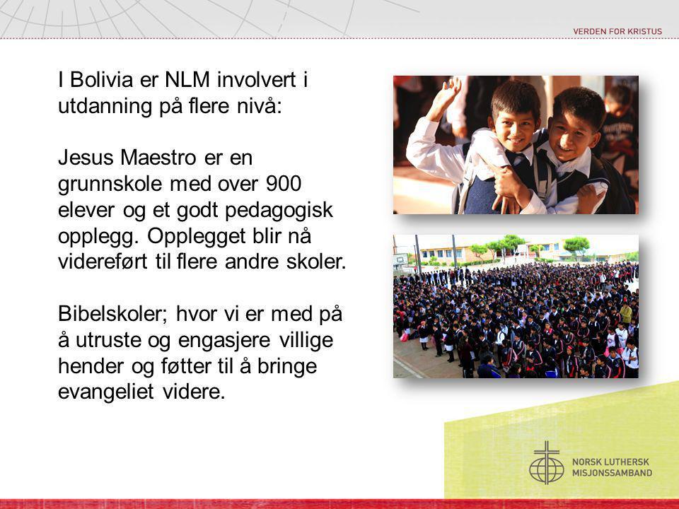 I Bolivia er NLM involvert i utdanning på flere nivå: Jesus Maestro er en grunnskole med over 900 elever og et godt pedagogisk opplegg.