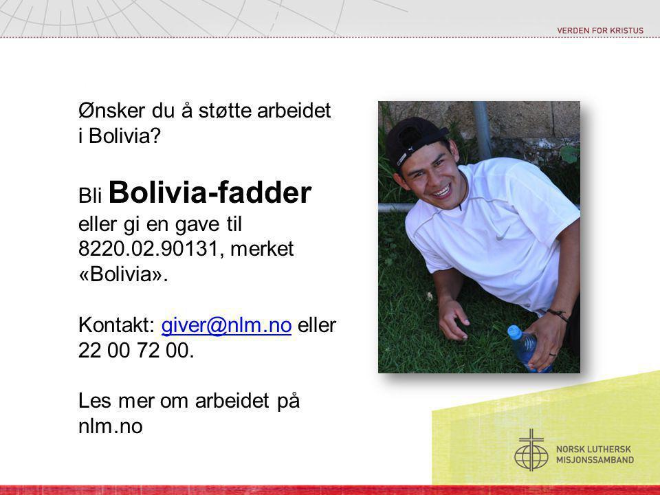 Ønsker du å støtte arbeidet i Bolivia.