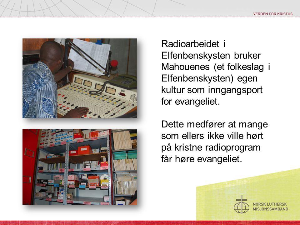 Radioarbeidet i Elfenbenskysten bruker Mahouenes (et folkeslag i Elfenbenskysten) egen kultur som inngangsport for evangeliet. Dette medfører at mange