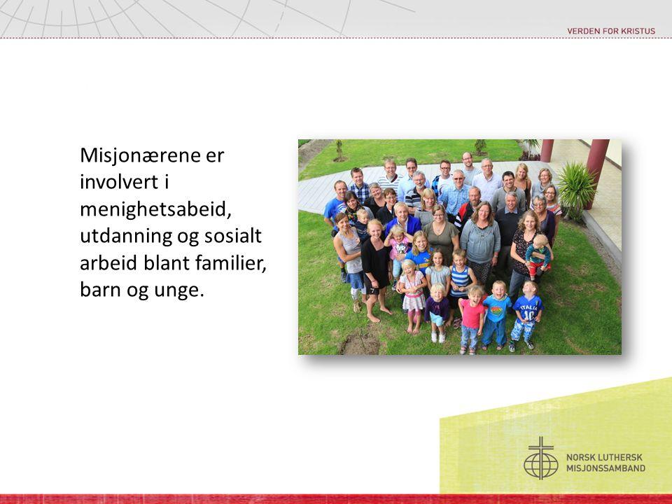 Misjonærene er involvert i menighetsabeid, utdanning og sosialt arbeid blant familier, barn og unge.