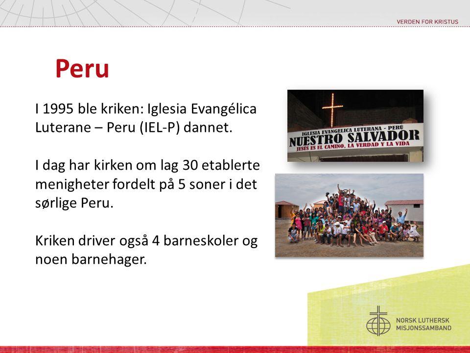 Peru I 1995 ble kriken: Iglesia Evangélica Luterane – Peru (IEL-P) dannet. I dag har kirken om lag 30 etablerte menigheter fordelt på 5 soner i det sø