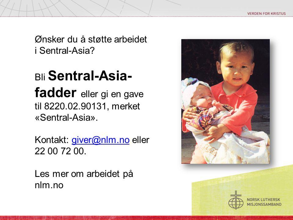 Ønsker du å støtte arbeidet i Sentral-Asia.