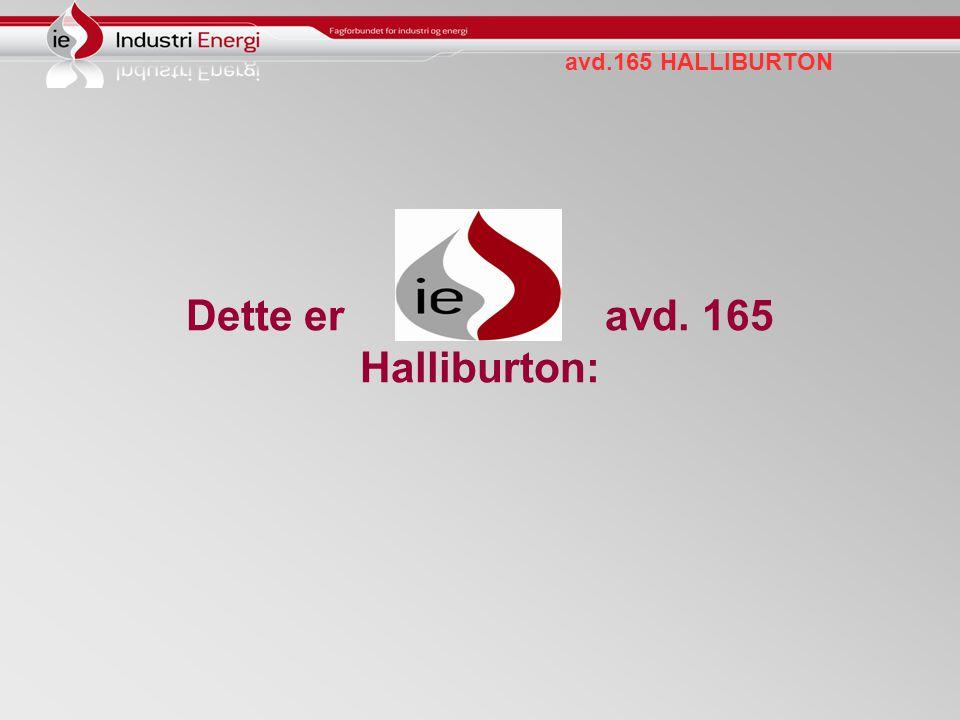 avd.165 HALLIBURTON Dette er avd. 165 Halliburton: