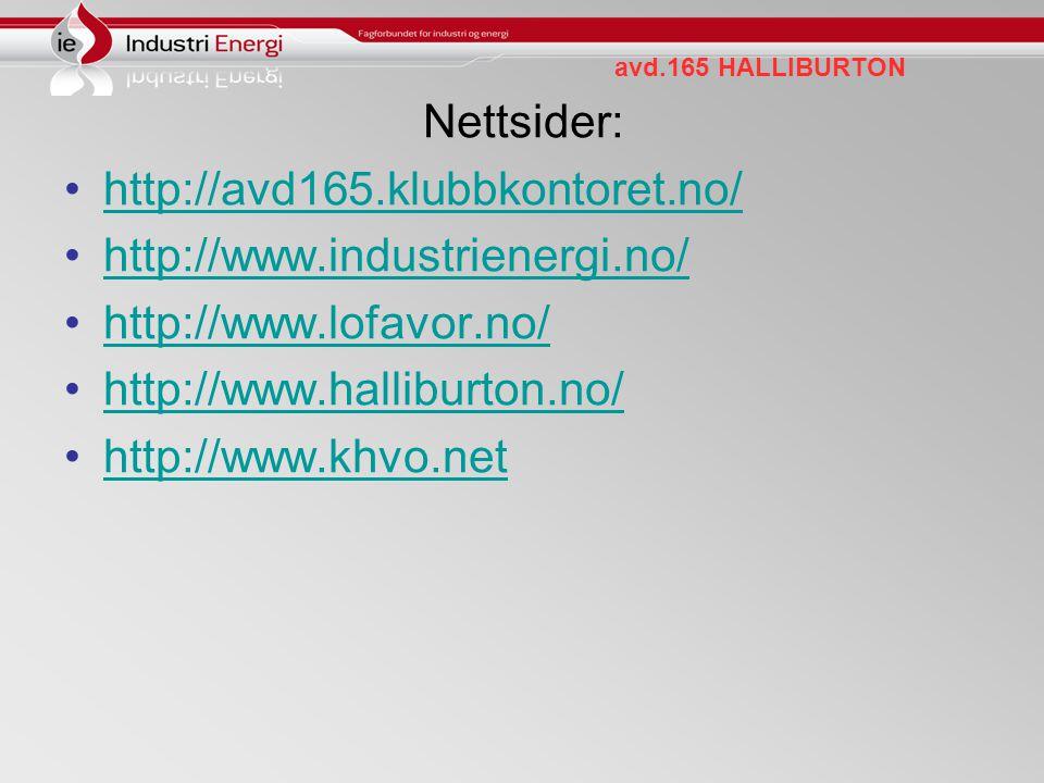 avd.165 HALLIBURTON Nettsider: http://avd165.klubbkontoret.no/ http://www.industrienergi.no/ http://www.lofavor.no/ http://www.halliburton.no/ http://www.khvo.net
