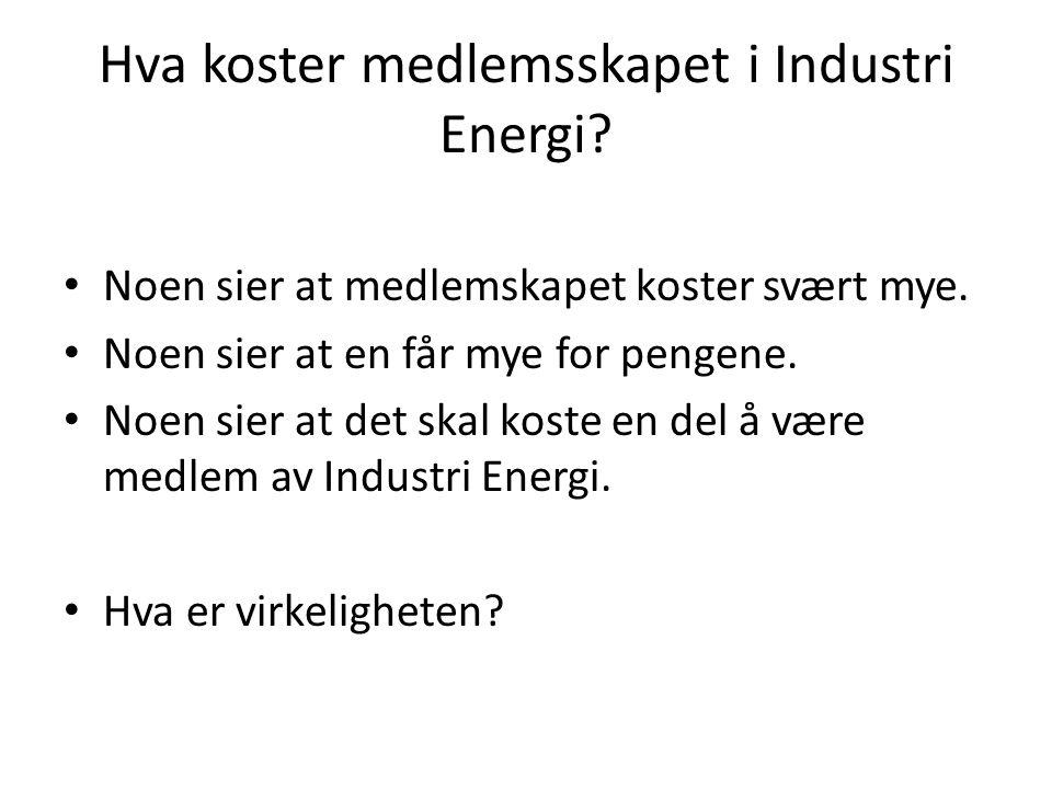 Hva koster medlemsskapet i Industri Energi. Noen sier at medlemskapet koster svært mye.
