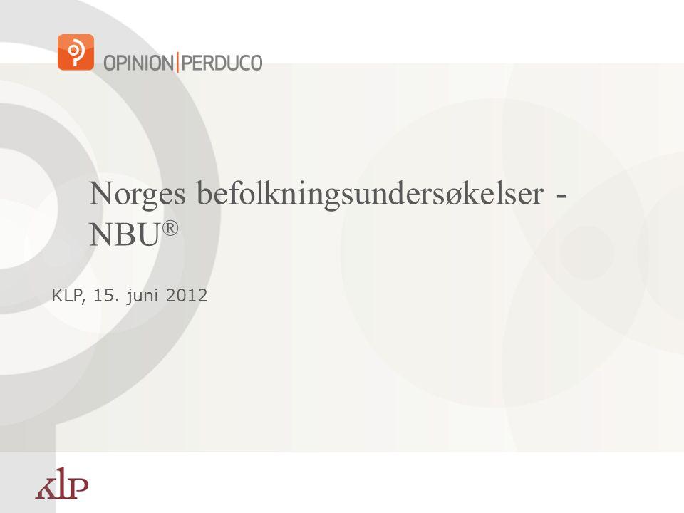 Norges befolkningsundersøkelser - NBU ® KLP, 15. juni 2012