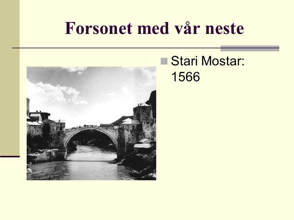 Forsonet med vår neste Stari Mostar: 1566