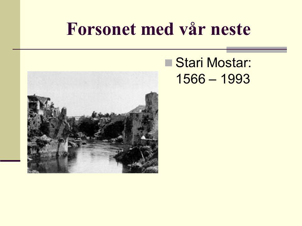 Forsonet med vår neste Stari Mostar: 1566 – 1993