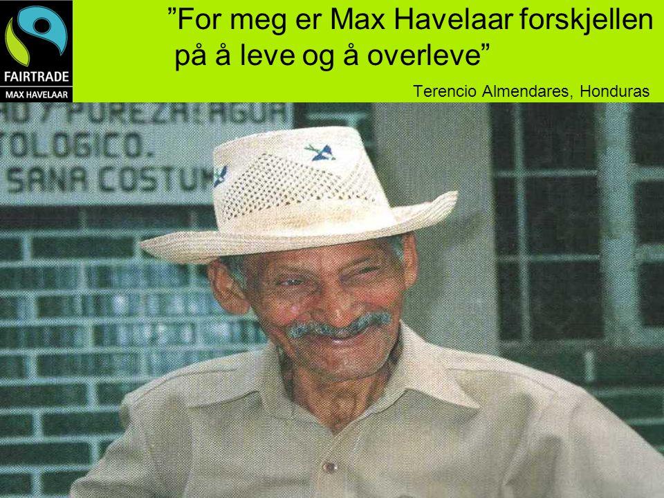 """""""For meg er Max Havelaar forskjellen på å leve og å overleve"""" Terencio Almendares, Honduras Finansielle målsetninger –Selvfinansierte på drift i 2006?"""