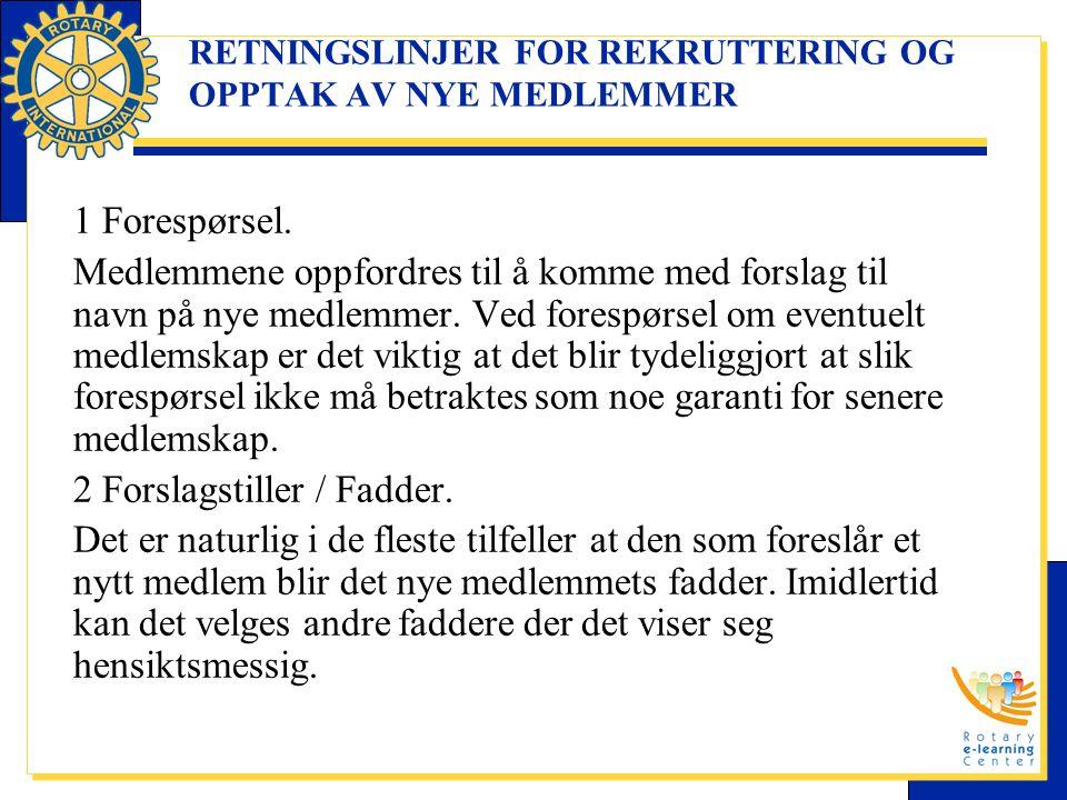 RETNINGSLINJER FOR REKRUTTERING OG OPPTAK AV NYE MEDLEMMER 1 Forespørsel.