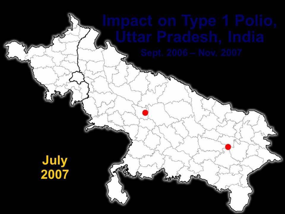 PETS 27 Impact on Type 1 Polio, Uttar Pradesh, India Sept. 2006 – Nov. 2007 June 2007
