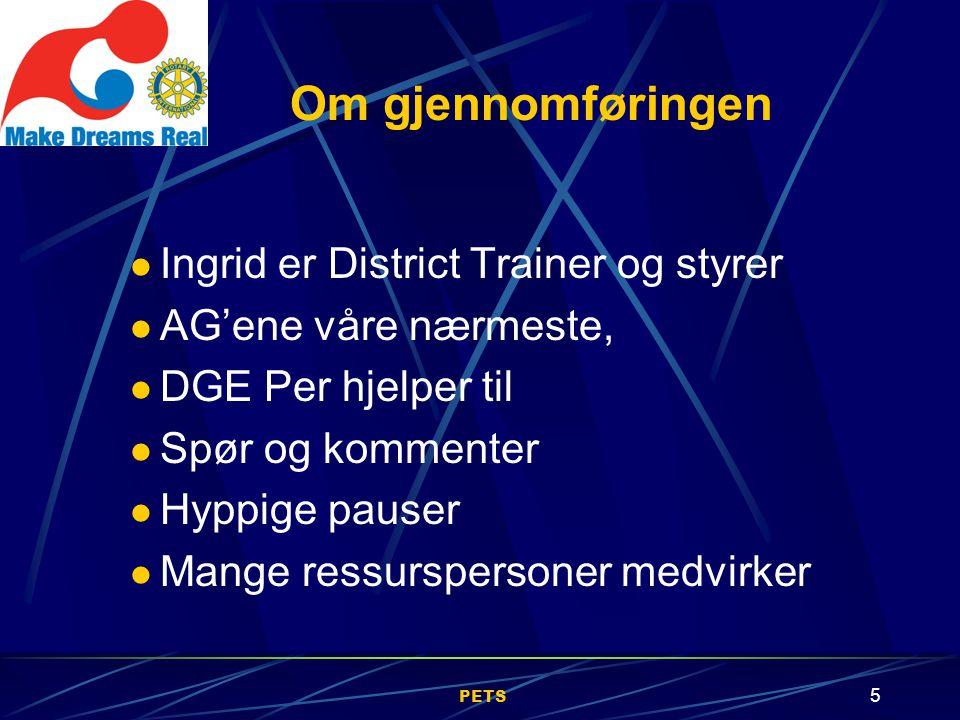 5 Ingrid er District Trainer og styrer AG'ene våre nærmeste, DGE Per hjelper til Spør og kommenter Hyppige pauser Mange ressurspersoner medvirker Om gjennomføringen