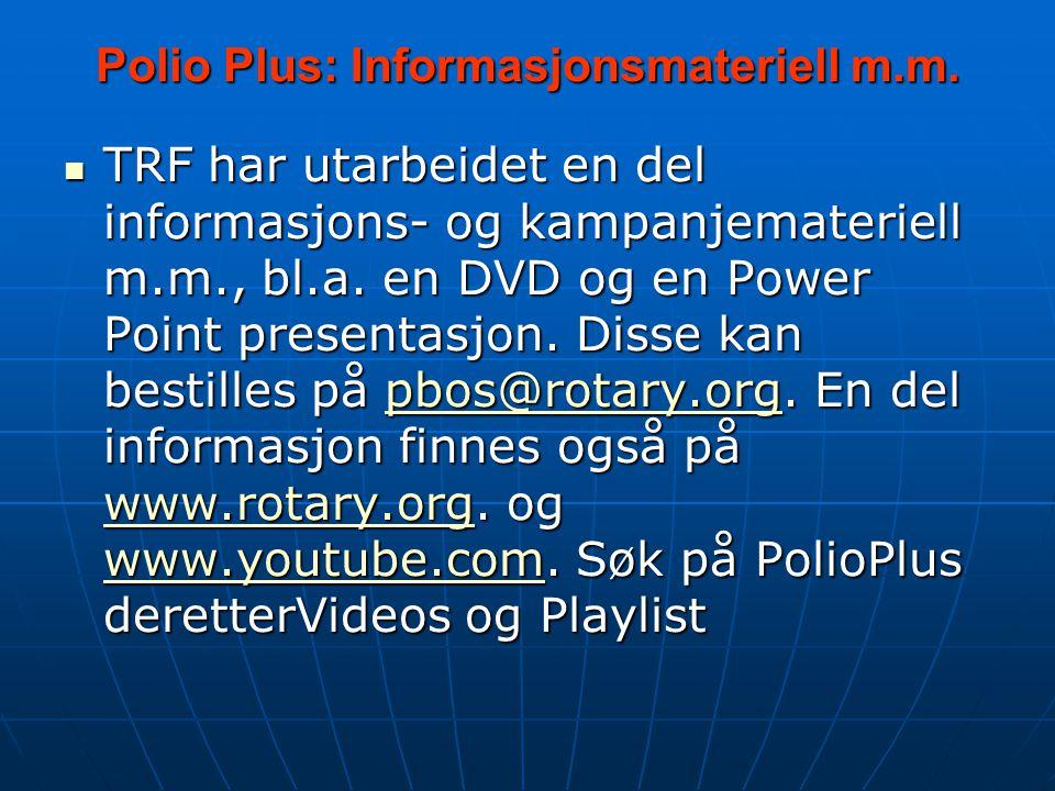 Polio Plus: Informasjonsmateriell m.m.