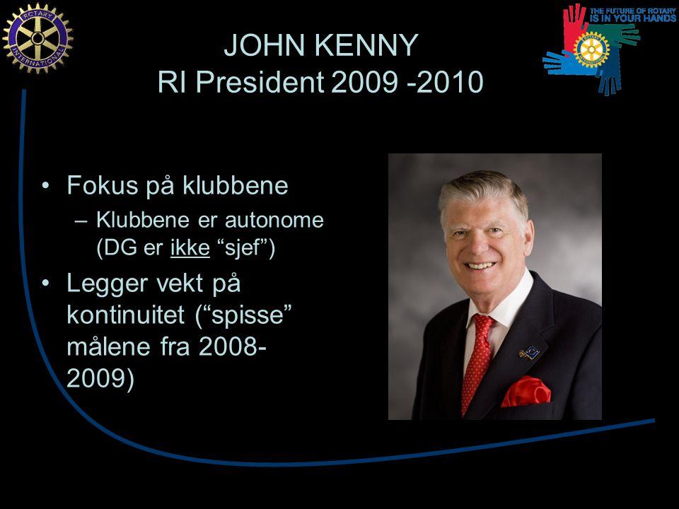 JOHN KENNY RI President 2009 -2010 Fokus på klubbene –Klubbene er autonome (DG er ikke sjef ) Legger vekt på kontinuitet ( spisse målene fra 2008- 2009)