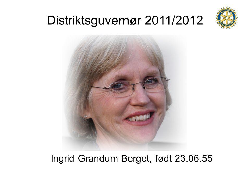 Ingrid Grandum Berget, født 23.06.55 Distriktsguvernør 2011/2012