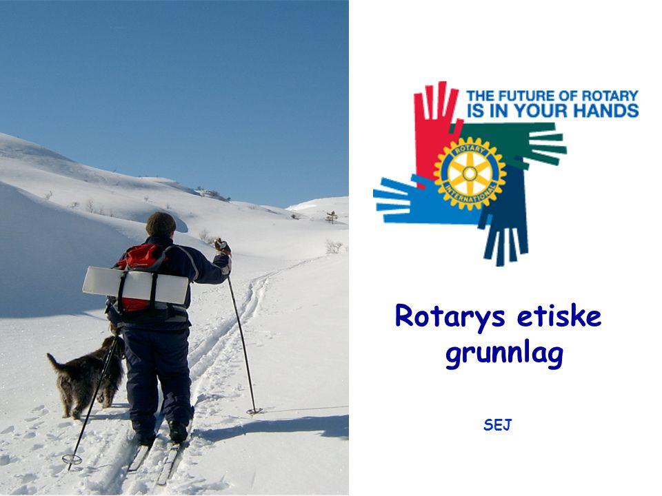 Svein-Eirik Jensen Tel: 38 09 50 29, Mob: 97 08 00 36 E-mail: s.e.jensen@consilio-as.no SEJ Rotarys etiske grunnlag