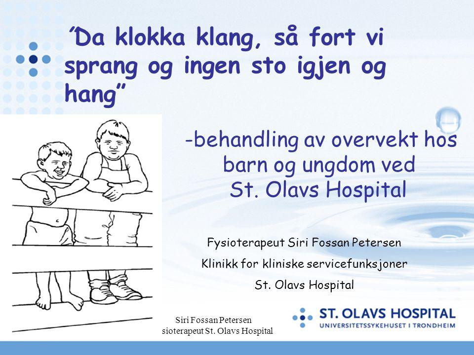 """Siri Fossan Petersen fysioterapeut St. Olavs Hospital Fysioterapeut Siri Fossan Petersen Klinikk for kliniske servicefunksjoner St. Olavs Hospital """"Da"""