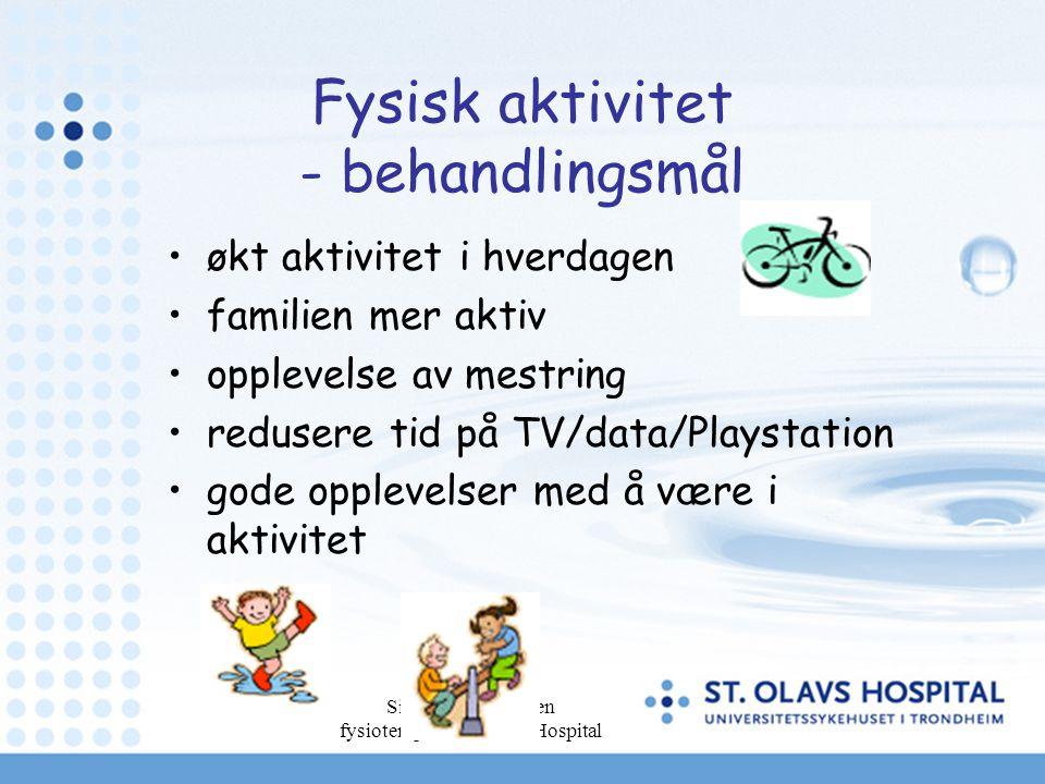 Siri Fossan Petersen fysioterapeut St. Olavs Hospital Fysisk aktivitet - behandlingsmål økt aktivitet i hverdagen familien mer aktiv opplevelse av mes