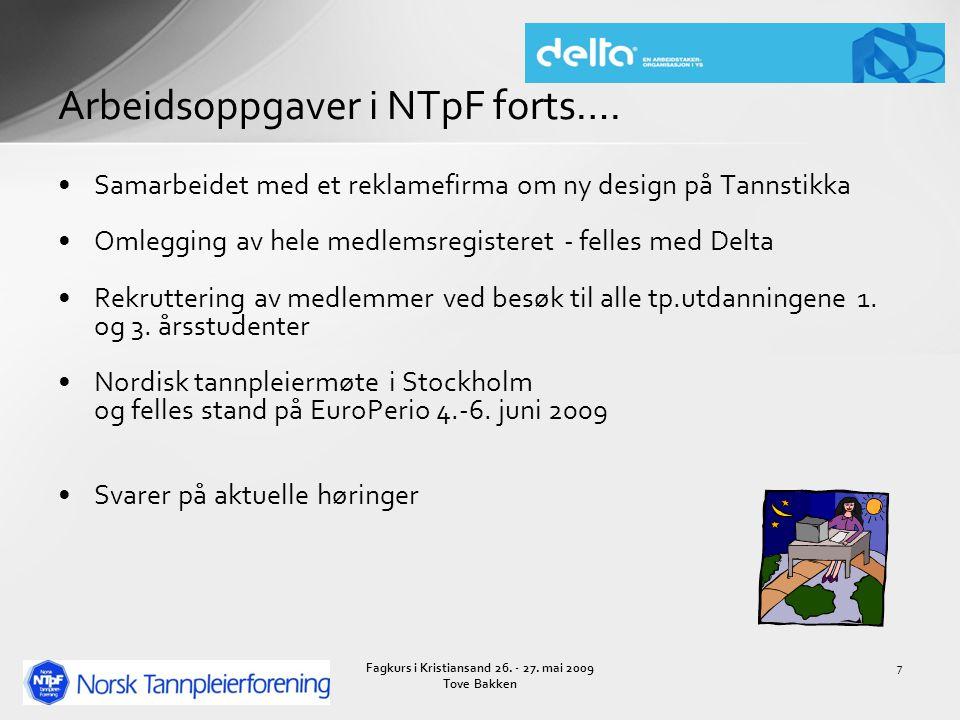 Samarbeidet med et reklamefirma om ny design på Tannstikka Omlegging av hele medlemsregisteret - felles med Delta Rekruttering av medlemmer ved besøk til alle tp.utdanningene 1.