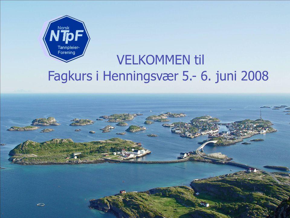 1 VELKOMMEN til Fagkurs i Henningsvær 5.- 6. juni 2008