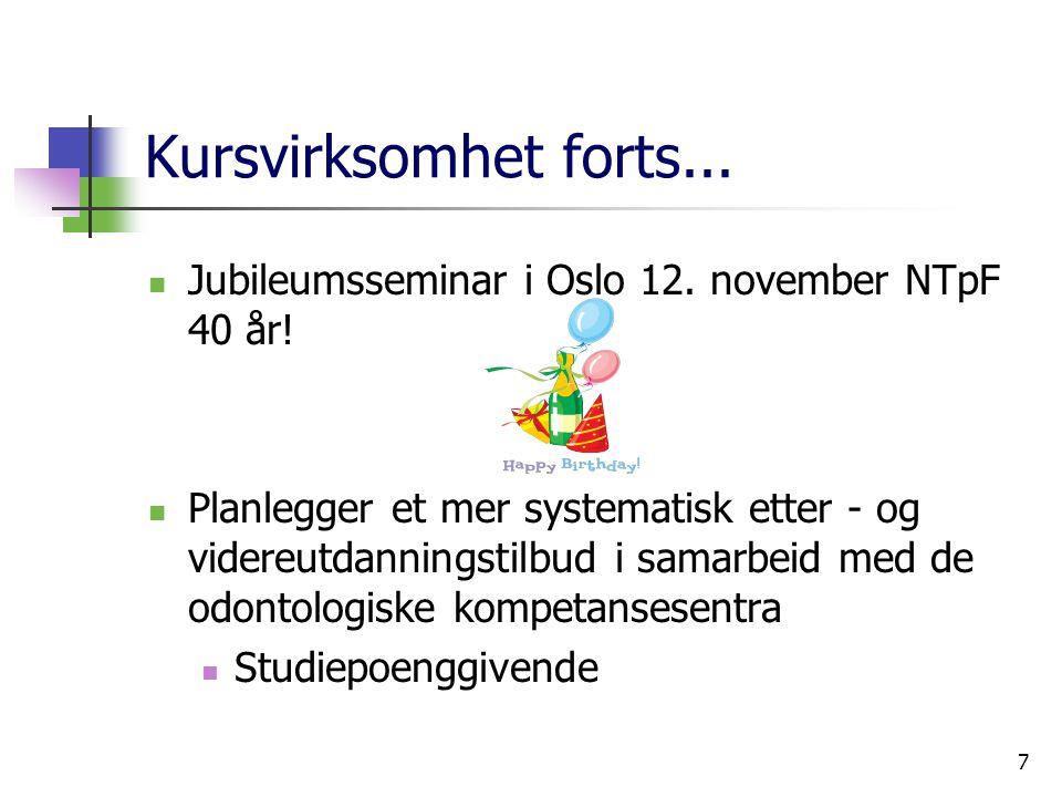 7 Kursvirksomhet forts... Jubileumsseminar i Oslo 12.