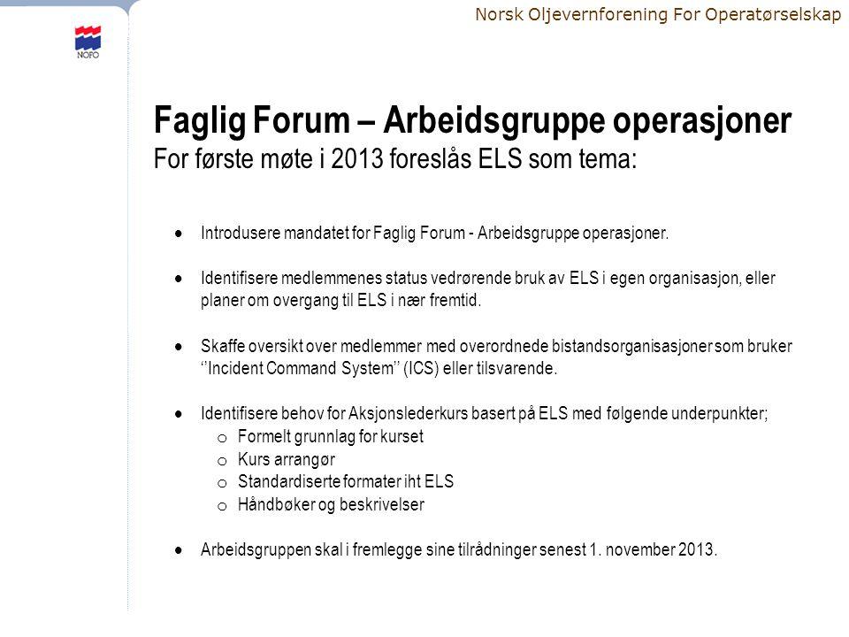 Norsk Oljevernforening For Operatørselskap Faglig Forum – Arbeidsgruppe operasjoner For første møte i 2013 foreslås ELS som tema:  Introdusere mandat