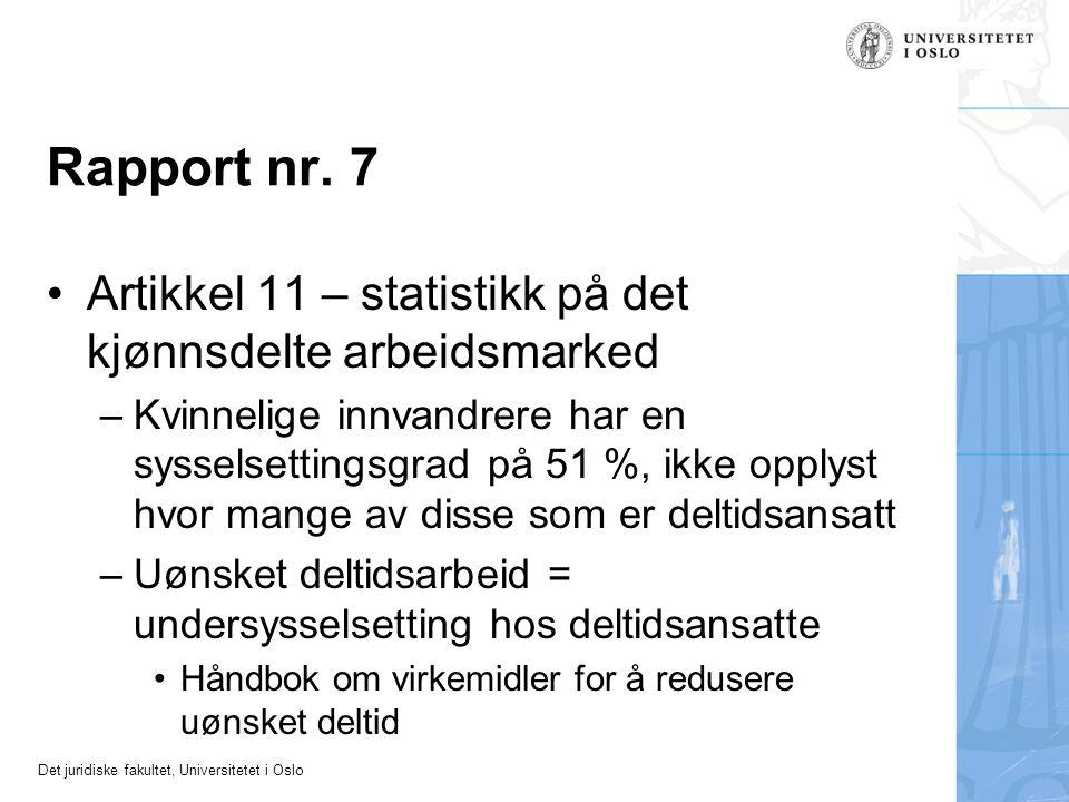 Det juridiske fakultet, Universitetet i Oslo Rapport nr. 7 Artikkel 11 – statistikk på det kjønnsdelte arbeidsmarked –Kvinnelige innvandrere har en sy