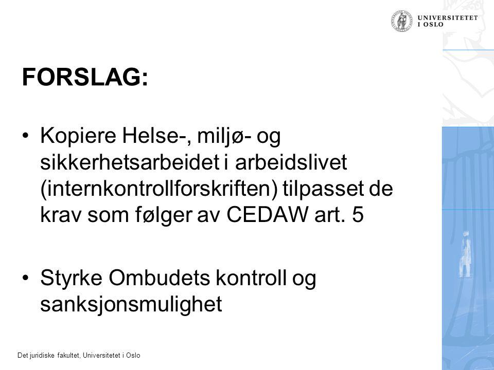 Det juridiske fakultet, Universitetet i Oslo FORSLAG: Kopiere Helse-, miljø- og sikkerhetsarbeidet i arbeidslivet (internkontrollforskriften) tilpasse