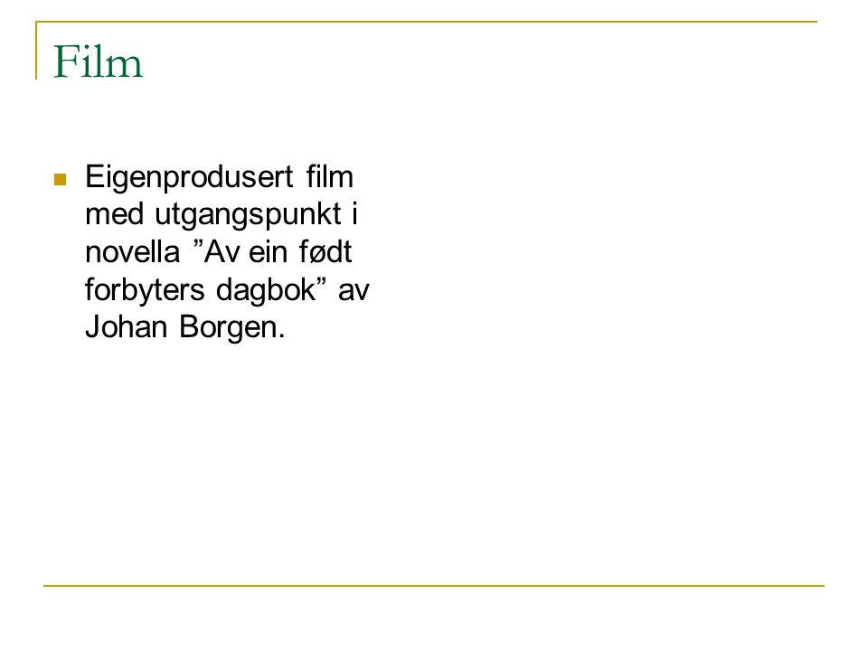 """Film Eigenprodusert film med utgangspunkt i novella """"Av ein født forbyters dagbok"""" av Johan Borgen."""