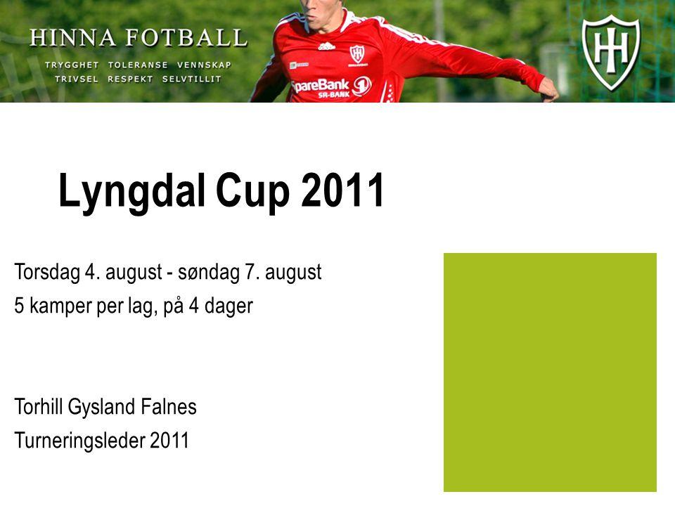 Lyngdal Cup 2011 Torsdag 4. august - søndag 7.