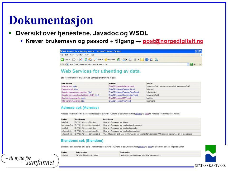 Dokumentasjon  Oversikt over tjenestene, Javadoc og WSDL wKrever brukernavn og passord + tilgang → post@norgedigitalt.nopost@norgedigitalt.no