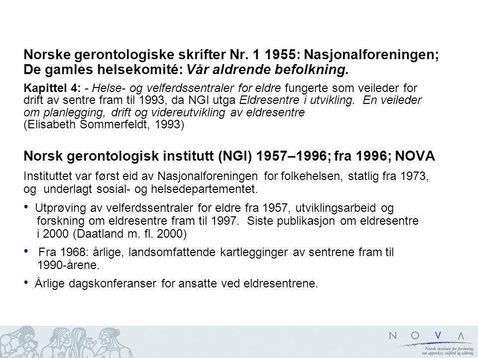 Norske gerontologiske skrifter Nr. 1 1955: Nasjonalforeningen; De gamles helsekomité: Vår aldrende befolkning. Kapittel 4: - Helse- og velferdssentral