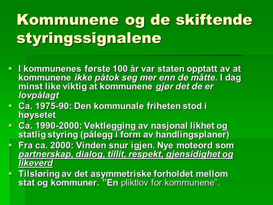 Velferdskommune kontra lokaldemokrati  Dagens kommuner er kontraktører for statlig velferdspolitikk  Generalistkommune-prinsippet: Alle kommuner – små som store – har de samme oppgavene.