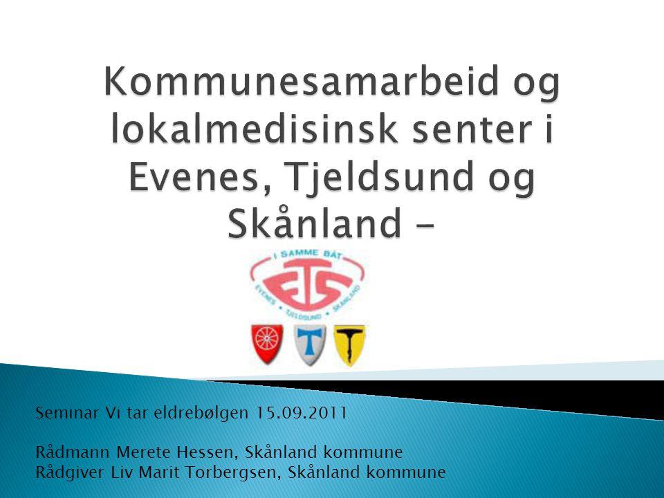 Kommune EvenesTjeldsundSkånlandTotalt Helsesekretærer41510 Helsefagarbeidere ( hjelpepl.