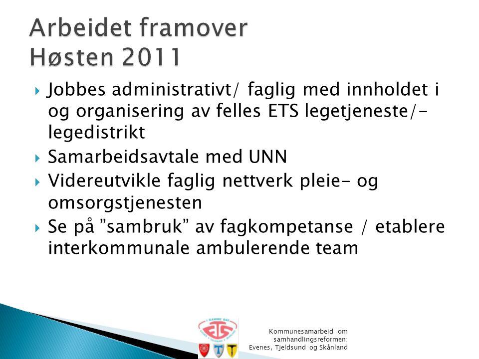  Jobbes administrativt/ faglig med innholdet i og organisering av felles ETS legetjeneste/- legedistrikt  Samarbeidsavtale med UNN  Videreutvikle f