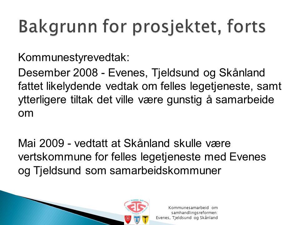 Kommunestyrevedtak: Desember 2008 - Evenes, Tjeldsund og Skånland fattet likelydende vedtak om felles legetjeneste, samt ytterligere tiltak det ville