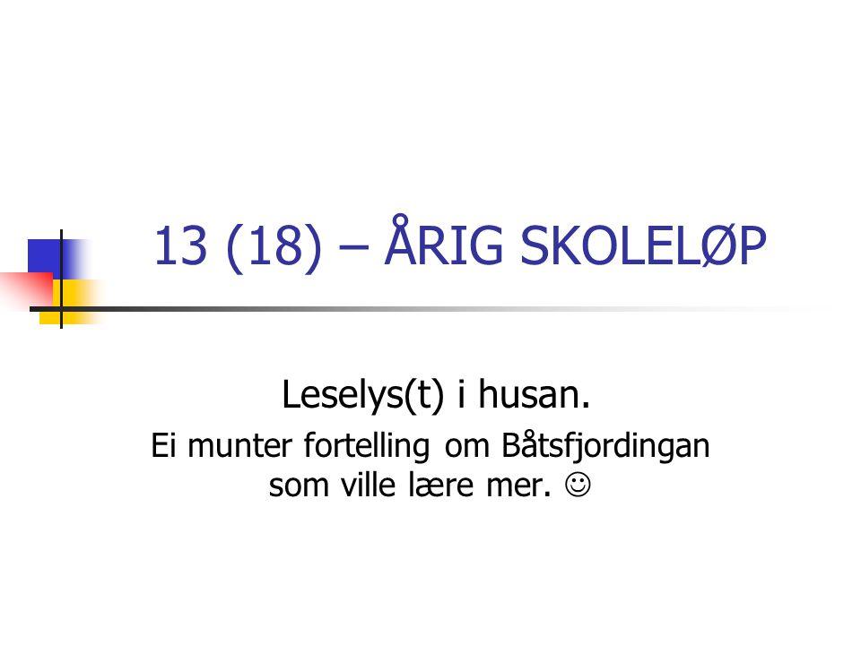 13 (18) – ÅRIG SKOLELØP Leselys(t) i husan.