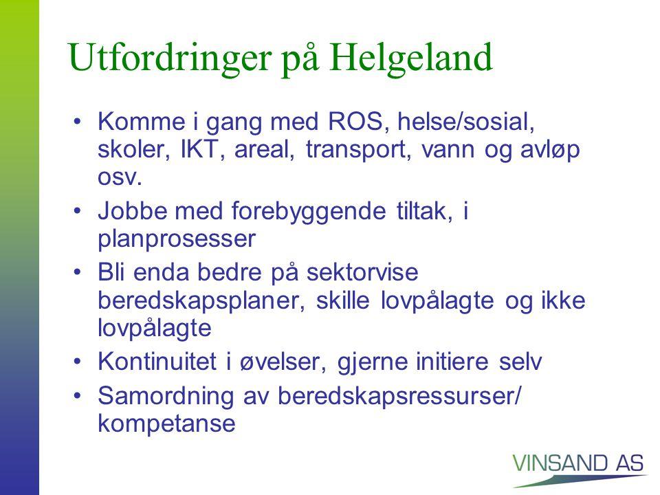 Utfordringer på Helgeland Komme i gang med ROS, helse/sosial, skoler, IKT, areal, transport, vann og avløp osv.