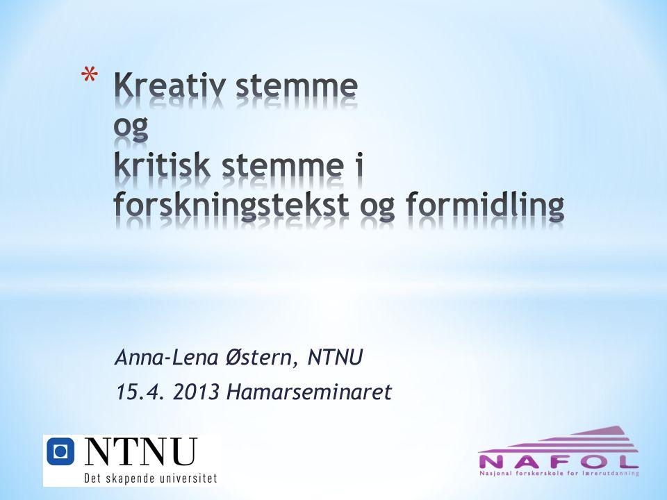 Anna-Lena Østern, NTNU 15.4. 2013 Hamarseminaret