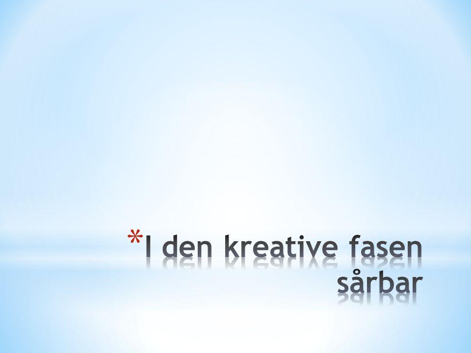 * Hvordan skaper du en omgivelse for deg- hvor kreativitet kan trives?