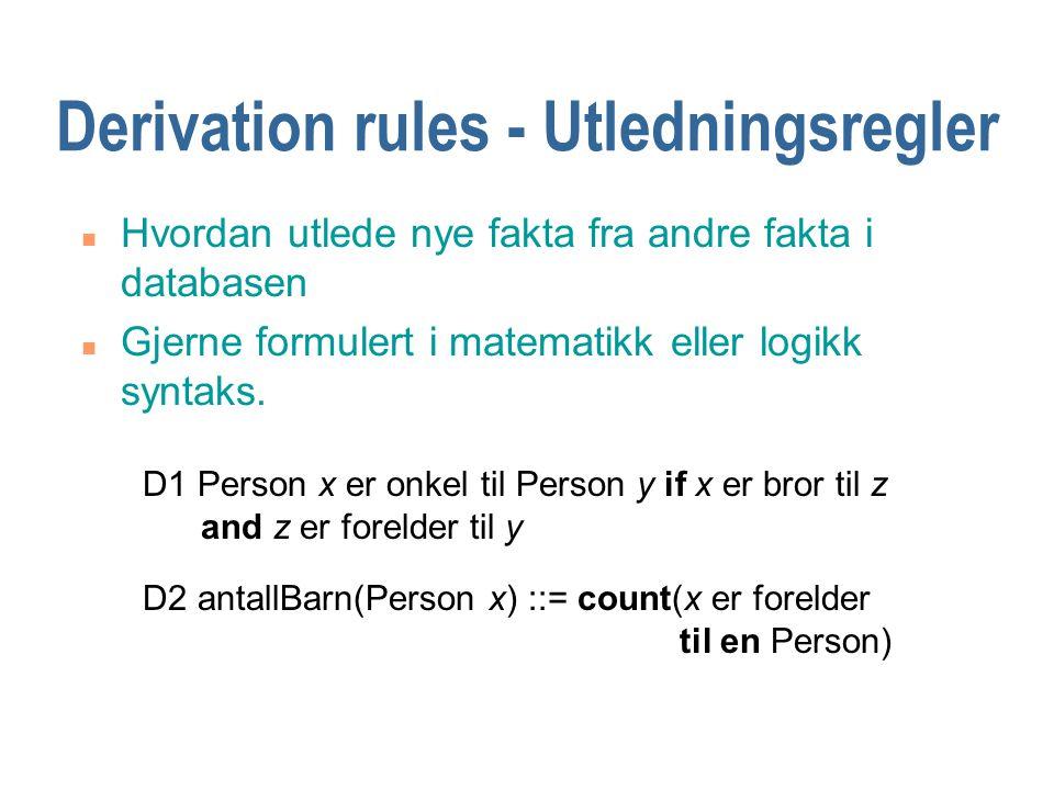 Contraints - Beskrankninger n Begrensninger og restriksjoner på en populasjon av faktatyper.