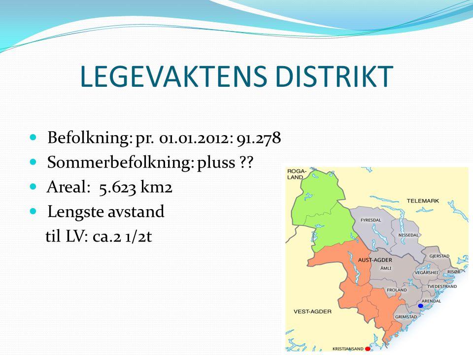 LEGEVAKTENS DISTRIKT Befolkning: pr. 01.01.2012: 91.278 Sommerbefolkning: pluss ?? Areal: 5.623 km2 Lengste avstand til LV: ca.2 1/2t