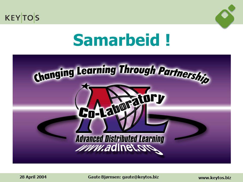 www.keytos.biz 28 April 2004Gaute Bjørnsen: gaute@keytos.biz Samarbeid !