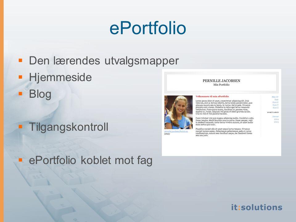 ePortfolio  Den lærendes utvalgsmapper  Hjemmeside  Blog  Tilgangskontroll  ePortfolio koblet mot fag