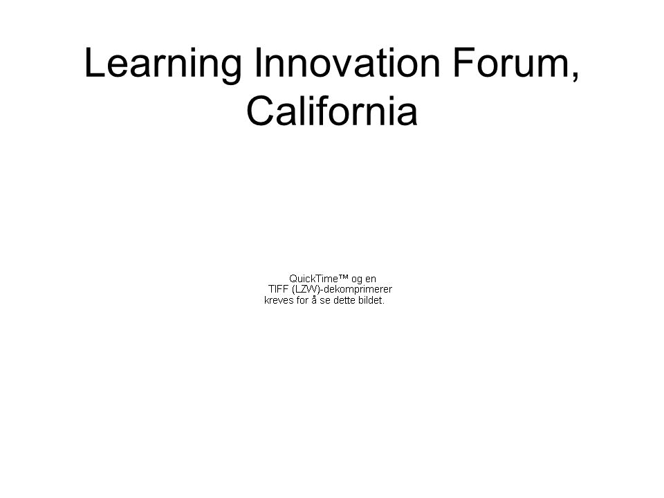 Learning Innovation Forum, California