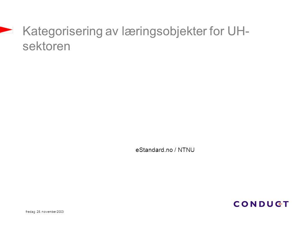 fredag 28. november 2003 Kategorisering av læringsobjekter for UH- sektoren eStandard.no / NTNU