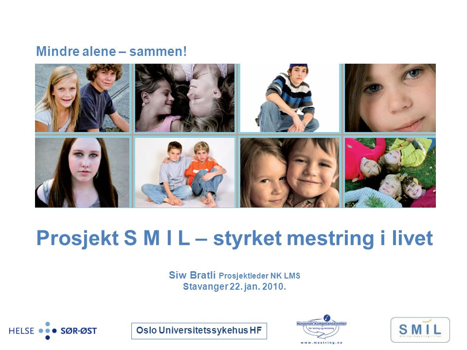 Oslo Universitetssykehus HF SMIL – Gruppetilbud Psykoedukativt tilbud.