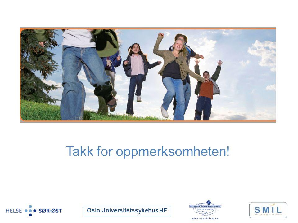 Oslo Universitetssykehus HF Takk for oppmerksomheten!