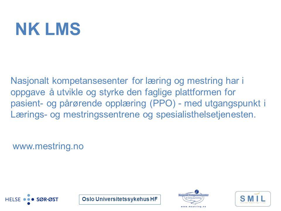 Oslo Universitetssykehus HF NK LMS Nasjonalt kompetansesenter for læring og mestring har i oppgave å utvikle og styrke den faglige plattformen for pasient- og pårørende opplæring (PPO) - med utgangspunkt i Lærings- og mestringssentrene og spesialisthelsetjenesten.